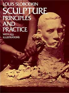 Sculpture: Principles and Practice (Paperback) by Louis Slobodkin
